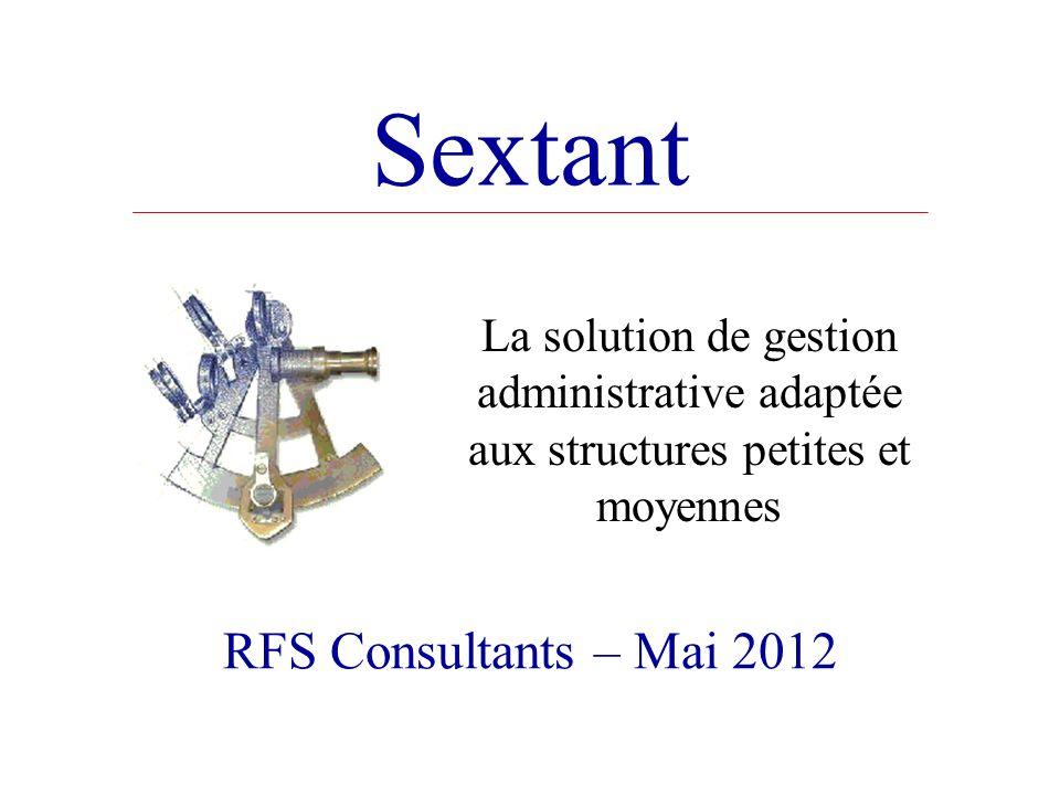 Sextant RFS Consultants – Mai 2012 La solution de gestion administrative adaptée aux structures petites et moyennes