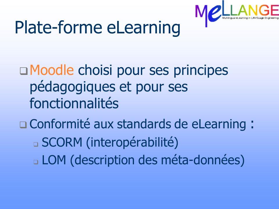 Plate-forme eLearning Moodle choisi pour ses principes pédagogiques et pour ses fonctionnalités Conformité aux standards de eLearning : SCORM (interop