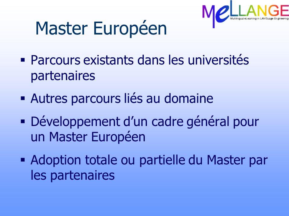 Master Européen Parcours existants dans les universités partenaires Autres parcours liés au domaine Développement dun cadre général pour un Master Eur