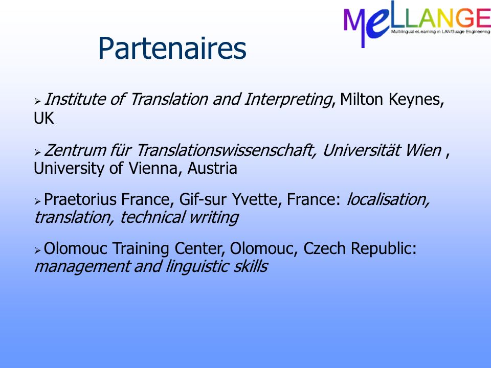 Annotation derreurs Court schéma dannotation Erreurs dans le transfert du contenu Erreurs de langue Traduit dans toutes les langues des partenaires Utilisé par les enseignants pour annoter les traductions Outil dannotation XML développé à lUniversité de Genève