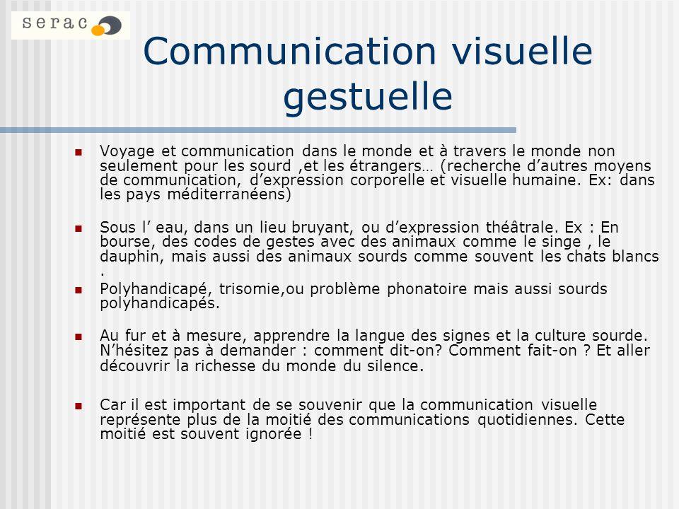 Communication visuelle gestuelle Voyage et communication dans le monde et à travers le monde non seulement pour les sourd,et les étrangers… (recherche