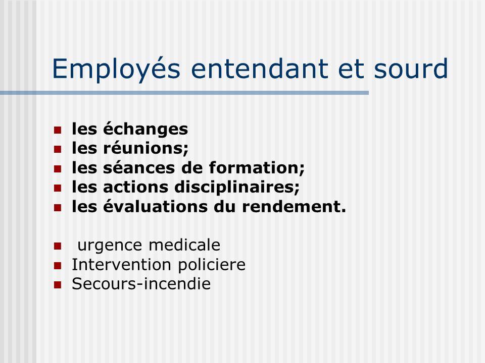 Employés entendant et sourd les échanges les réunions; les séances de formation; les actions disciplinaires; les évaluations du rendement. urgence med