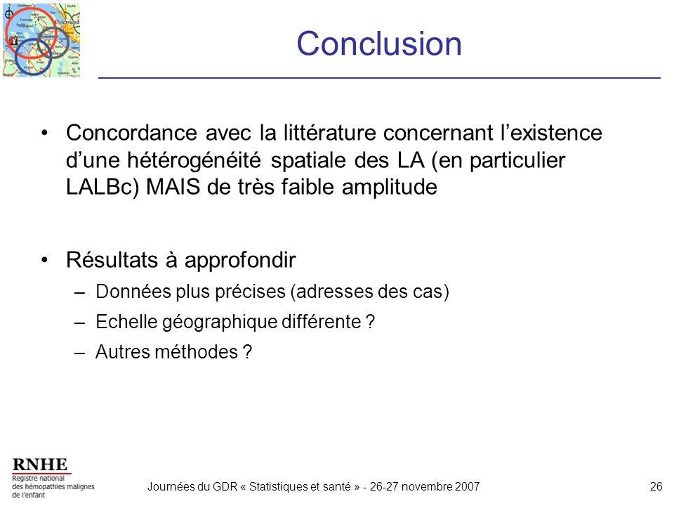 Journées du GDR « Statistiques et santé » - 26-27 novembre 200726 Conclusion Concordance avec la littérature concernant lexistence dune hétérogénéité