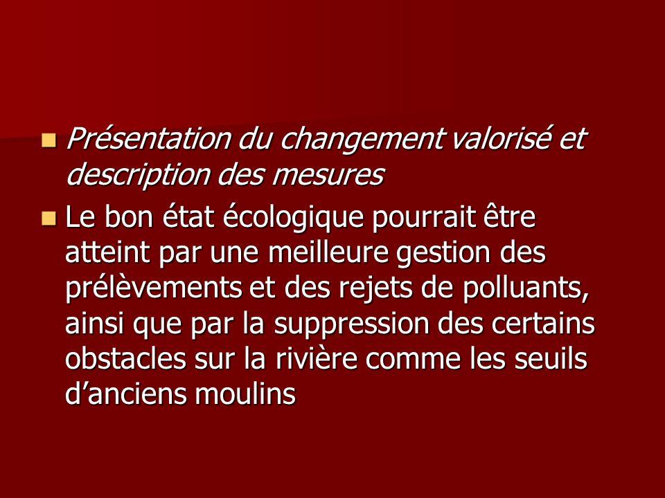 Présentation du changement valorisé et description des mesures Présentation du changement valorisé et description des mesures Le bon état écologique p
