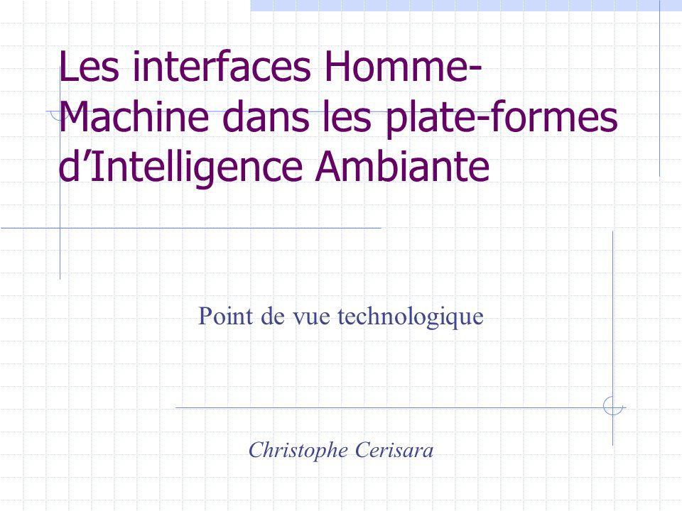 Interactions implicites Un modèle [Riva et al: Ambient Intelligence, 2005] :