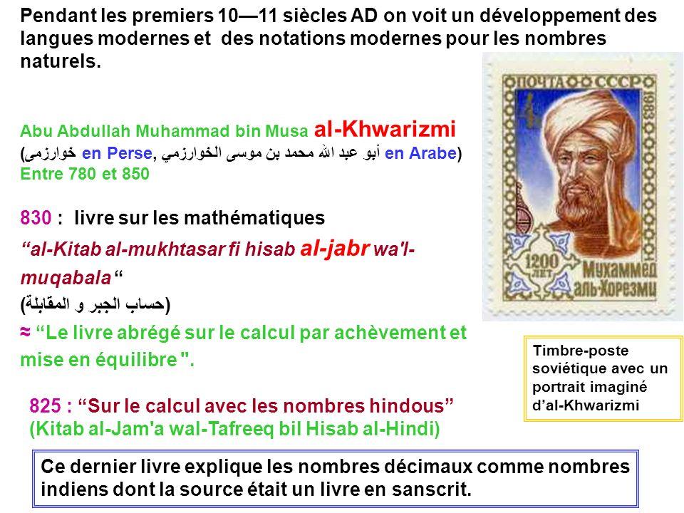 Pendant les premiers 1011 siècles AD on voit un développement des langues modernes et des notations modernes pour les nombres naturels. Abu Abdullah M
