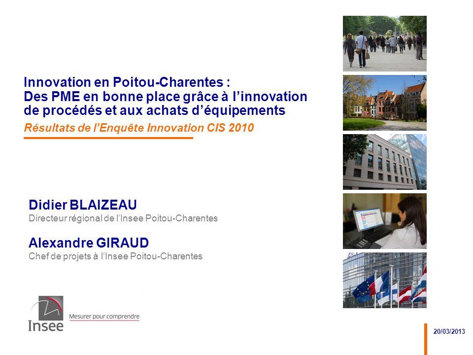 20/03/2013 Innovation en Poitou-Charentes : Des PME en bonne place grâce à linnovation de procédés et aux achats déquipements Résultats de lEnquête In