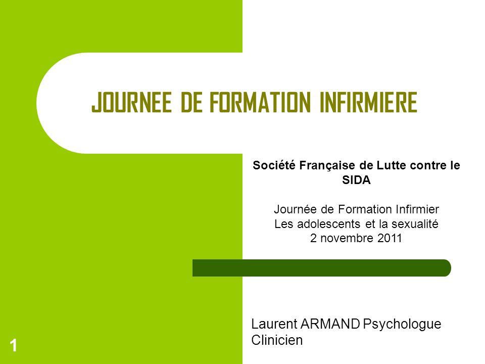 1 JOURNEE DE FORMATION INFIRMIERE Laurent ARMAND Psychologue Clinicien Société Française de Lutte contre le SIDA Journée de Formation Infirmier Les ad