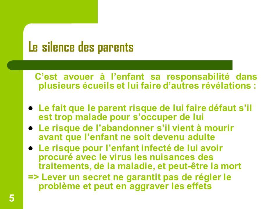 5 Le silence des parents Cest avouer à lenfant sa responsabilité dans plusieurs écueils et lui faire dautres révélations : Le fait que le parent risqu