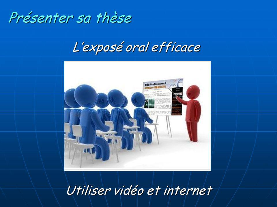 Lexposé oral efficace Présenter sa thèse Utiliser vidéo et internet