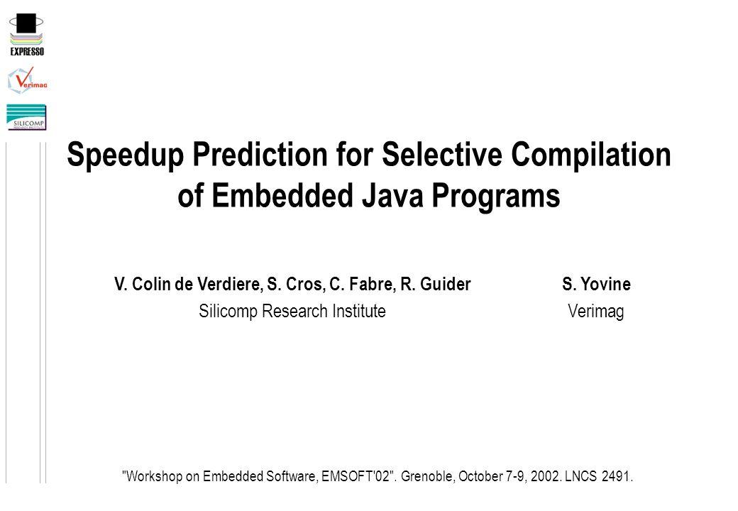 EXPRESSO 12 (c) Sergio Yovine - VERIMAG - Sergio.Yovine@imag.fr Sélection des méthodes triées sur le nombre de Byte-codes exécutés.