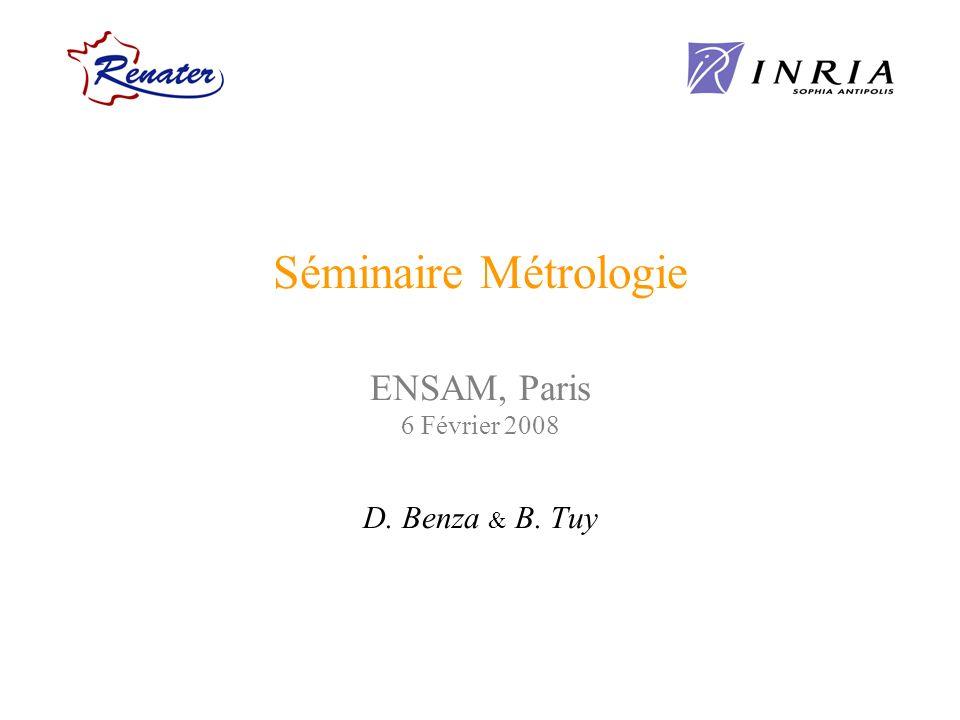 Séminaire Métrologie ENSAM, Paris 6 Février 2008 D. Benza & B. Tuy