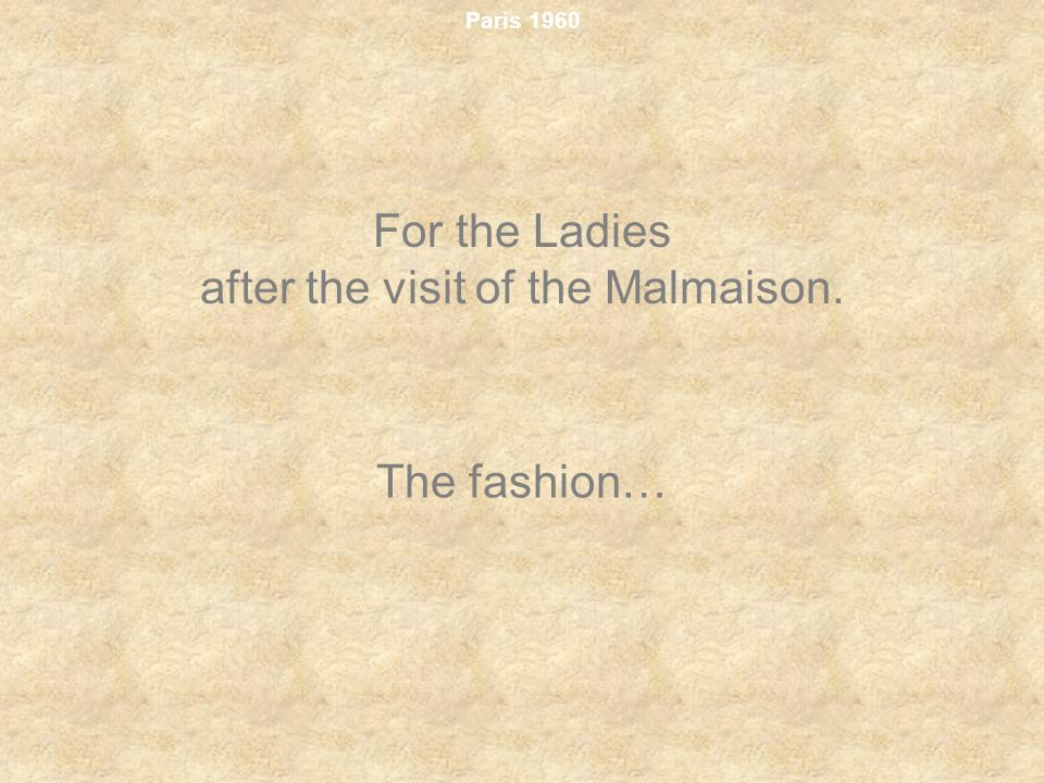 Paris 1960 For the Ladies after the visit of the Malmaison. The fashion…