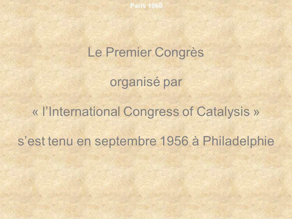 Paris 1960 France was chosen among three countries to organize this second congress.