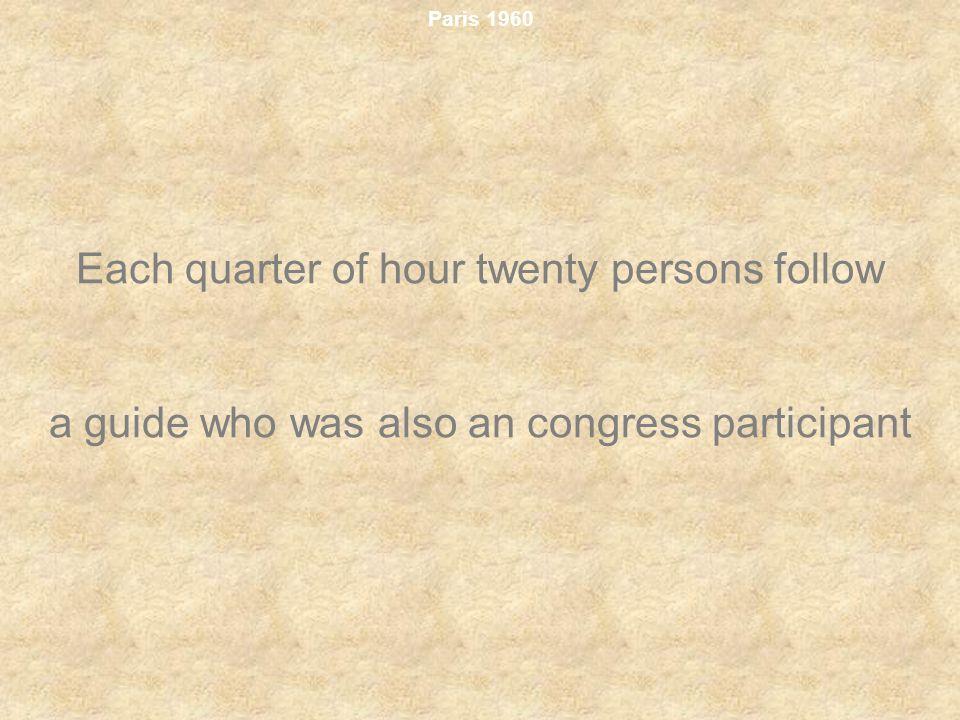 Paris 1960 Each quarter of hour twenty persons follow a guide who was also an congress participant