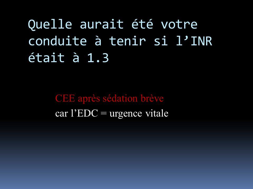CEE après sédation brève car lEDC = urgence vitale