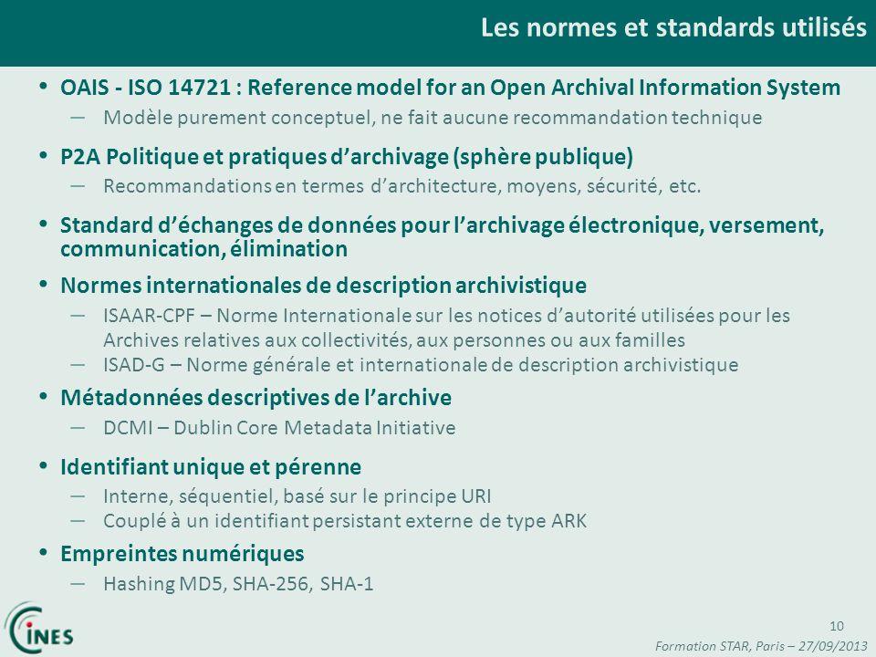 Les normes et standards utilisés OAIS - ISO 14721 : Reference model for an Open Archival Information System – Modèle purement conceptuel, ne fait aucu