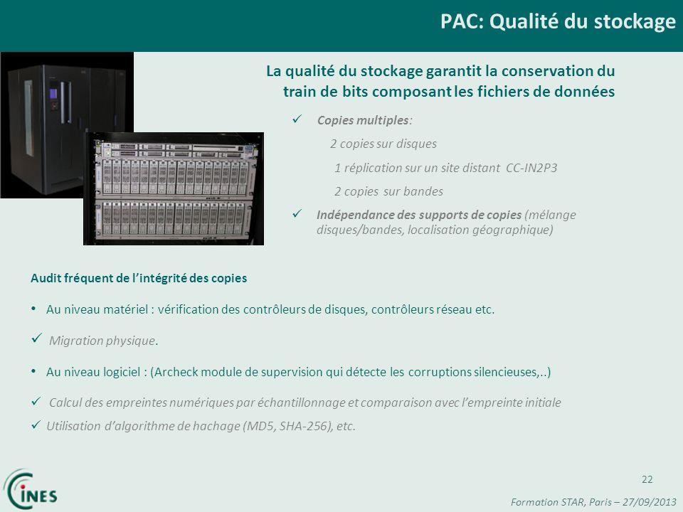PAC: Qualité du stockage 22 La qualité du stockage garantit la conservation du train de bits composant les fichiers de données Copies multiples: 2 cop