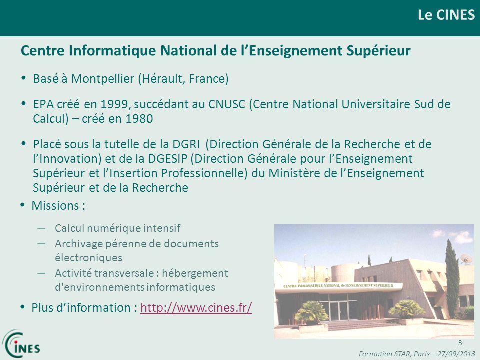 Le CINES 3 Centre Informatique National de lEnseignement Supérieur Basé à Montpellier (Hérault, France) EPA créé en 1999, succédant au CNUSC (Centre N
