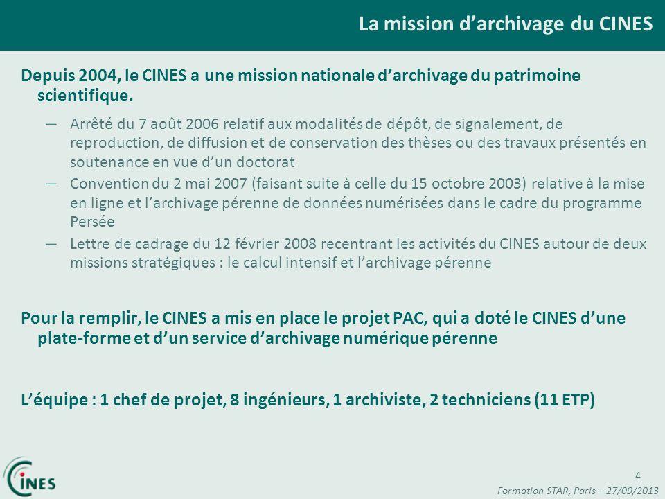 La mission darchivage du CINES Depuis 2004, le CINES a une mission nationale darchivage du patrimoine scientifique. – Arrêté du 7 août 2006 relatif au