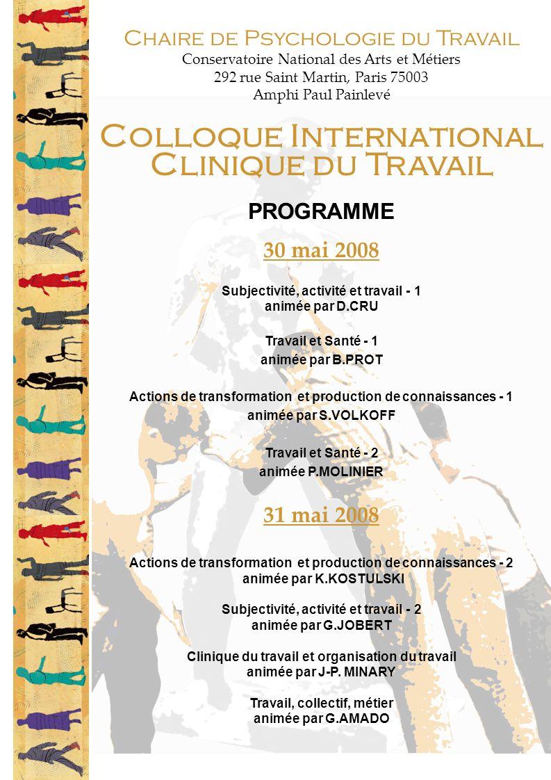 Chaire de Psychologie du Travail Conservatoire National des Arts et Métiers 292 rue Saint Martin, Paris 75003 Amphi Paul Painlevé Colloque Internation