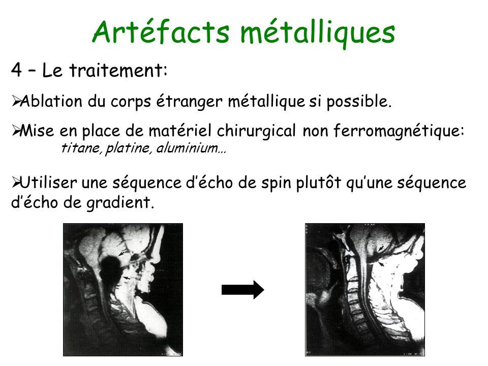 4 – Le traitement: Ablation du corps étranger métallique si possible. Mise en place de matériel chirurgical non ferromagnétique: titane, platine, alum