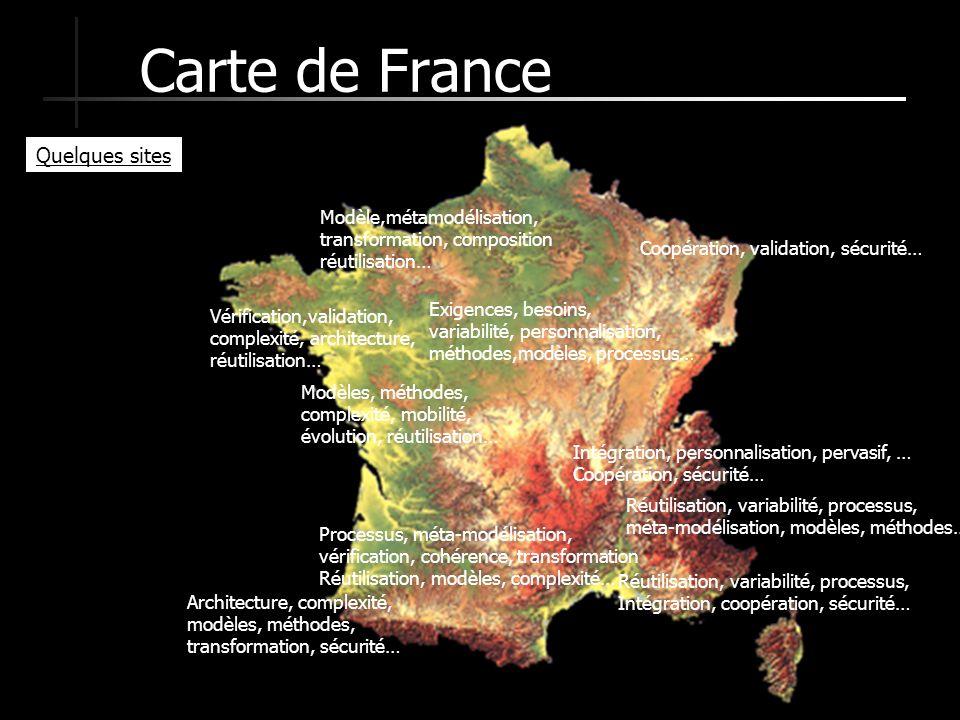 44 Carte de France Réutilisation, variabilité, processus, méta-modélisation, modèles, méthodes… Exigences, besoins, variabilité, personnalisation, mét