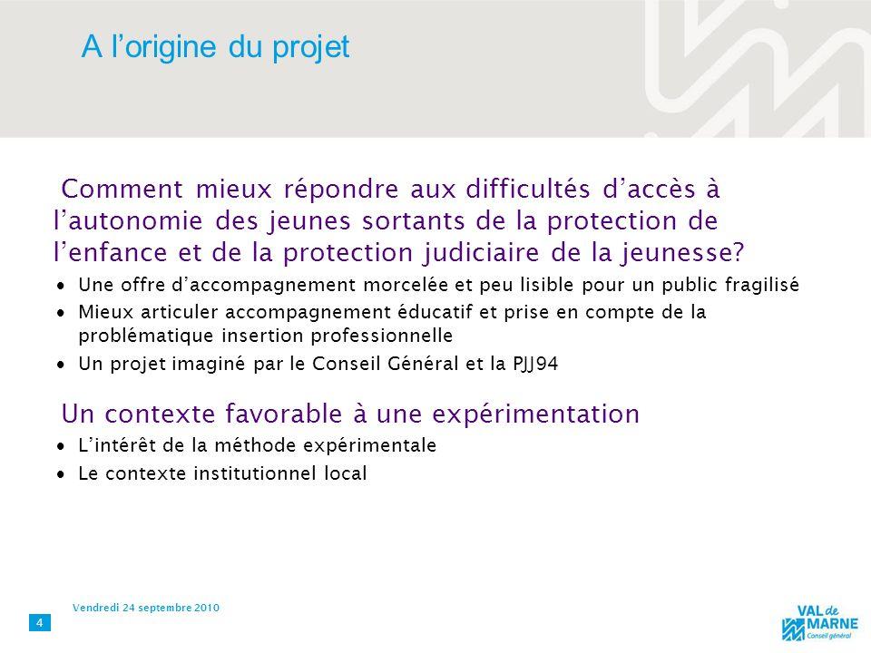 4 A lorigine du projet Comment mieux répondre aux difficultés daccès à lautonomie des jeunes sortants de la protection de lenfance et de la protection