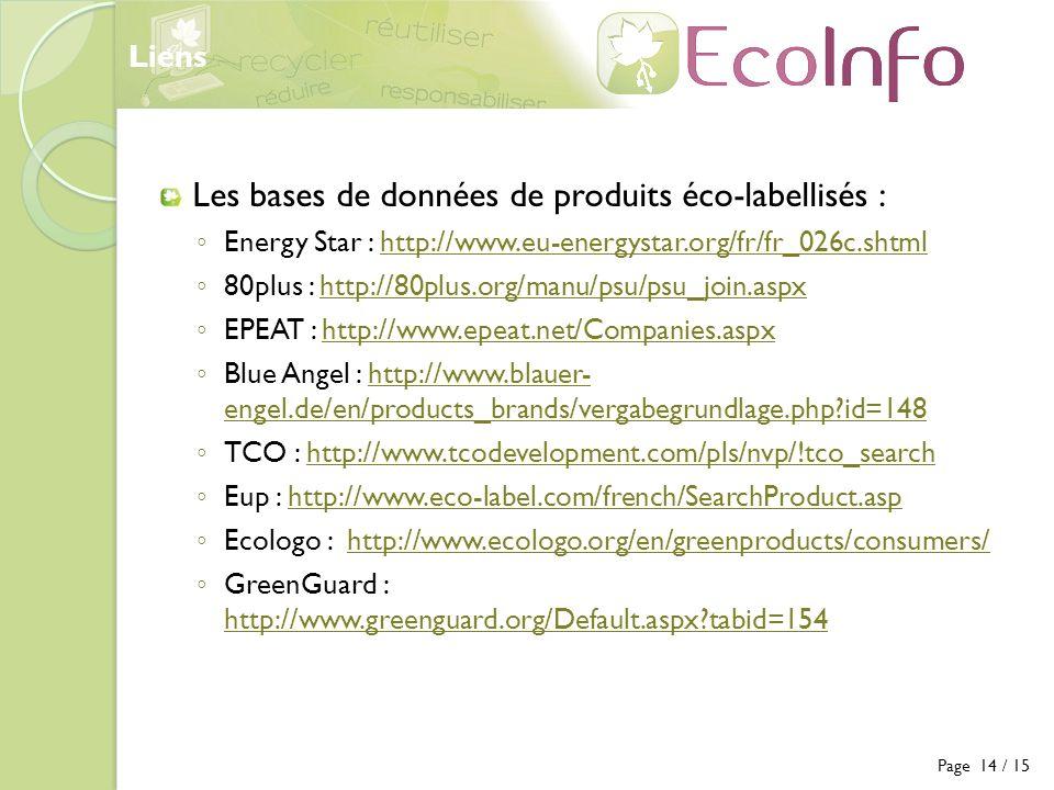 Les bases de données de produits éco-labellisés : Energy Star : http://www.eu-energystar.org/fr/fr_026c.shtmlhttp://www.eu-energystar.org/fr/fr_026c.s