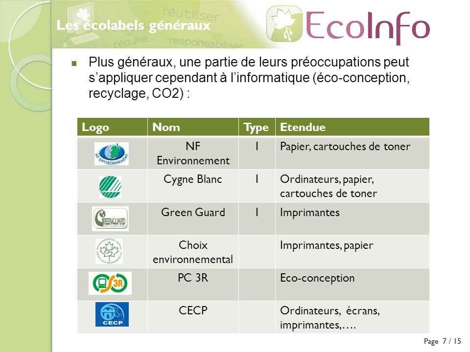Les écolabels généraux Page 7 / 15 LogoNomTypeEtendue NF Environnement IPapier, cartouches de toner Cygne BlancIOrdinateurs, papier, cartouches de ton