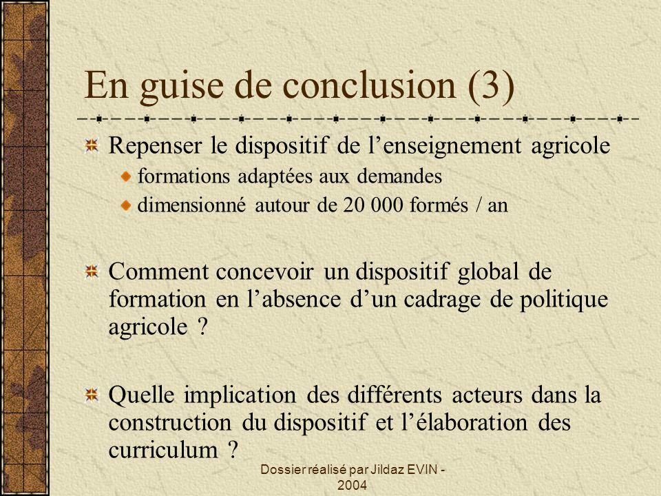 Dossier réalisé par Jildaz EVIN - 2004 En guise de conclusion (3) Repenser le dispositif de lenseignement agricole formations adaptées aux demandes di