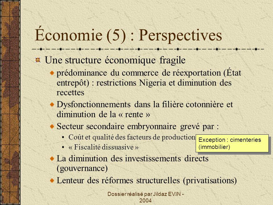 Dossier réalisé par Jildaz EVIN - 2004 Économie (5) : Perspectives Une structure économique fragile prédominance du commerce de réexportation (État en