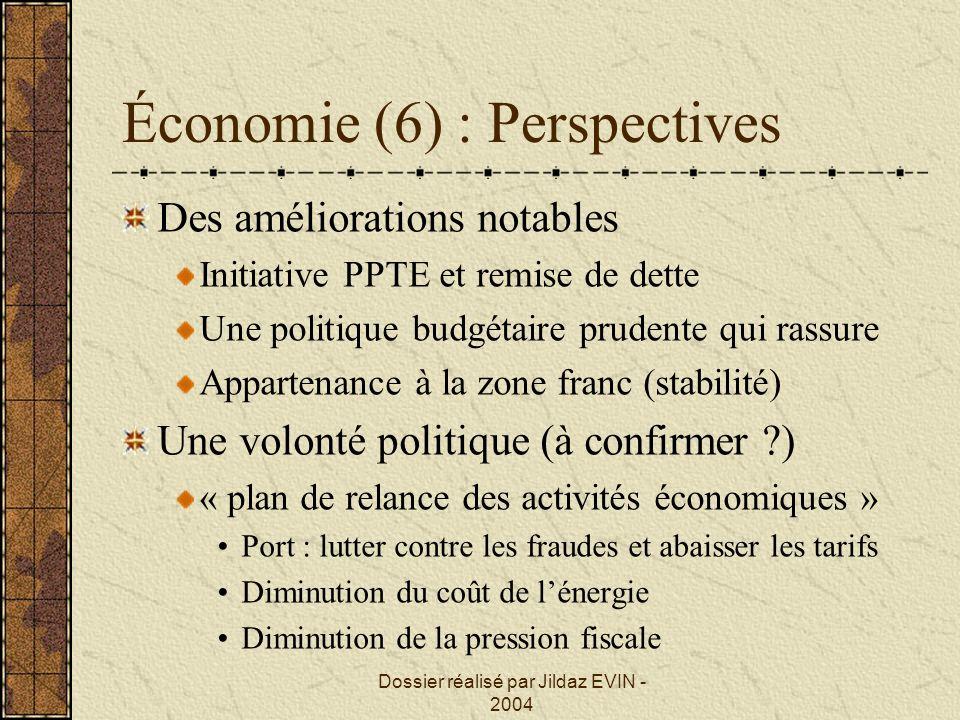 Dossier réalisé par Jildaz EVIN - 2004 Économie (6) : Perspectives Des améliorations notables Initiative PPTE et remise de dette Une politique budgéta