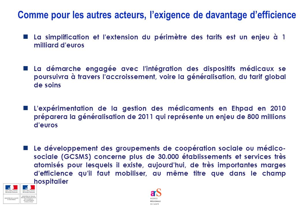 La simplification et l'extension du périmètre des tarifs est un enjeu à 1 milliard d'euros La démarche engagée avec l'intégration des dispositifs médi