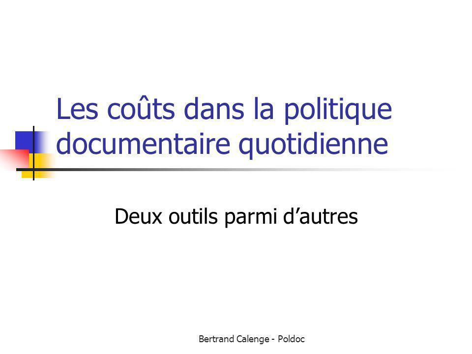 Bertrand Calenge - Poldoc Les coûts dans la politique documentaire quotidienne Deux outils parmi dautres