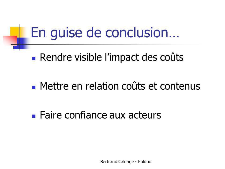 Bertrand Calenge - Poldoc En guise de conclusion… Rendre visible limpact des coûts Mettre en relation coûts et contenus Faire confiance aux acteurs