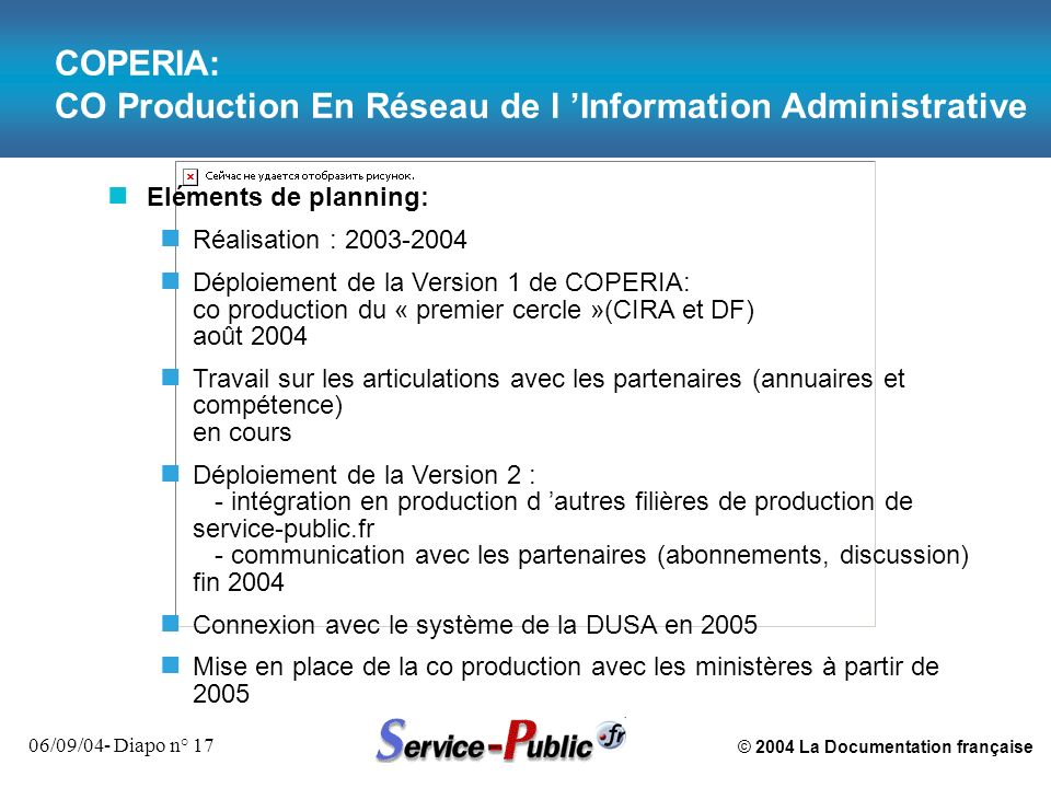 © 2004 La Documentation française 06/09/04- Diapo n° 17 COPERIA: CO Production En Réseau de l Information Administrative n Eléments de planning: n Réa