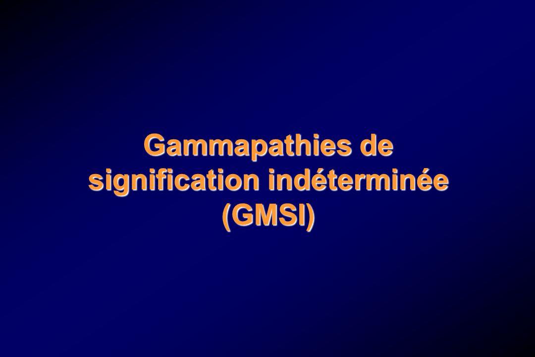 Gammapathies de signification indéterminée (GMSI)