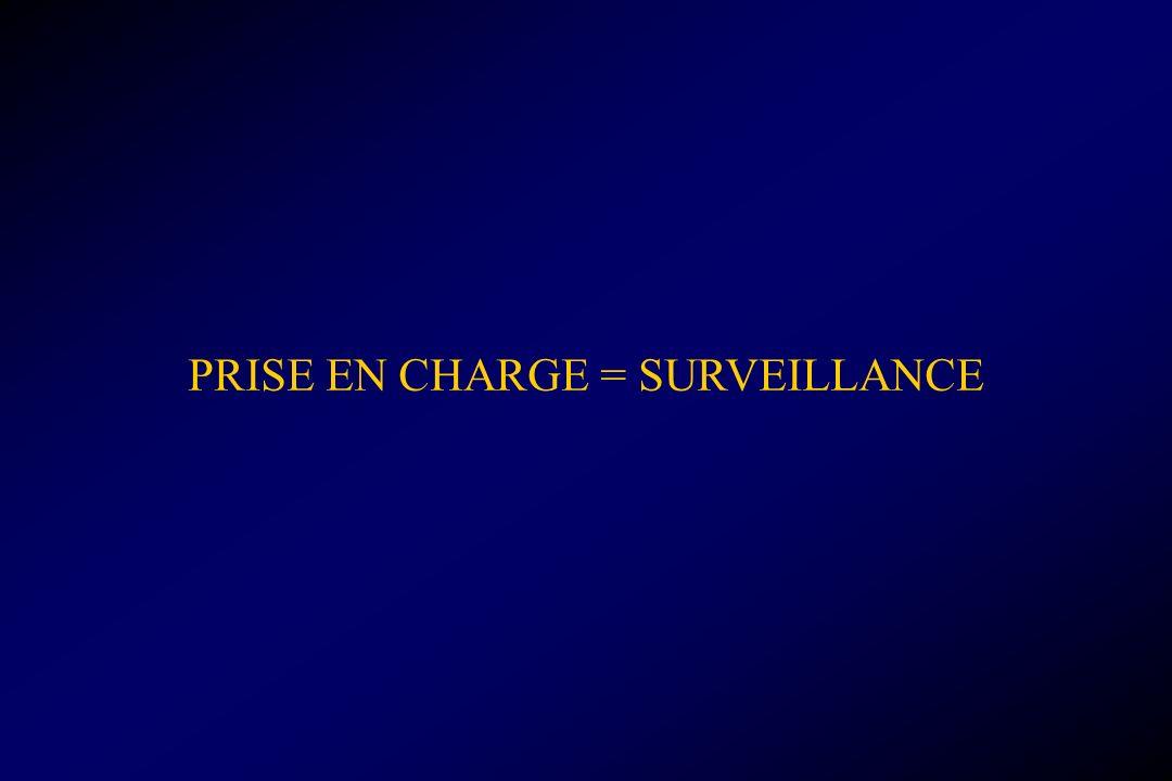 PRISE EN CHARGE = SURVEILLANCE