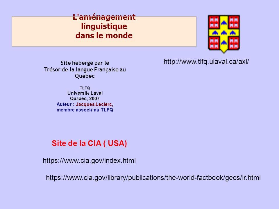 L'aménagement linguistique dans le monde Site hébergé par le Trésor de la langue Française au Quebec TLFQ Universit é Laval Qu é bec, 2007 Auteur : Ja