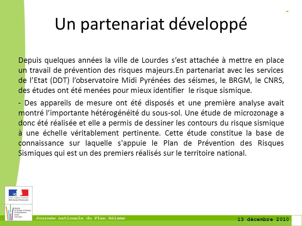 Journée nationale du Plan Séisme 13 décembre 2010 Un partenariat développé Depuis quelques années la ville de Lourdes sest attachée à mettre en place
