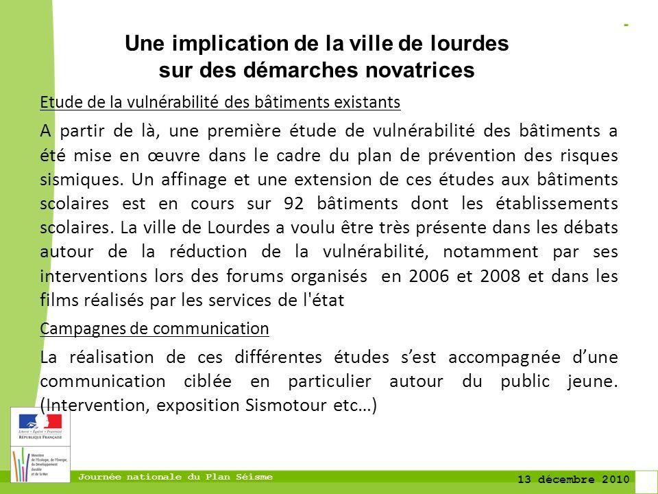 Journée nationale du Plan Séisme 13 décembre 2010 Etude de la vulnérabilité des bâtiments existants A partir de là, une première étude de vulnérabilit