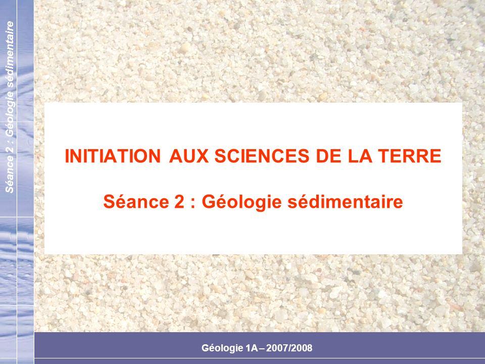 Séance 2 : Géologie sédimentaire Géologie 1A – 2007/2008 Formations alluviales : blocs, galets, graviers, sables, silts Catégories déléments de terrains meubles, provenant dun transport en général assez long, principalement par voie hydraulique Les blocs : –Taille en générale supérieure à 20 à 30 cm –En pratique cest surtout laction de ces blocs qui est important –Les blocs et les galets auront une influence sur langle dun talus sils sont moins arrondis –Ces blocs peuvent être dexcellents repères lors des reconnaissance par sondage sils sont dune nature pétrographique différentes du bed-rock