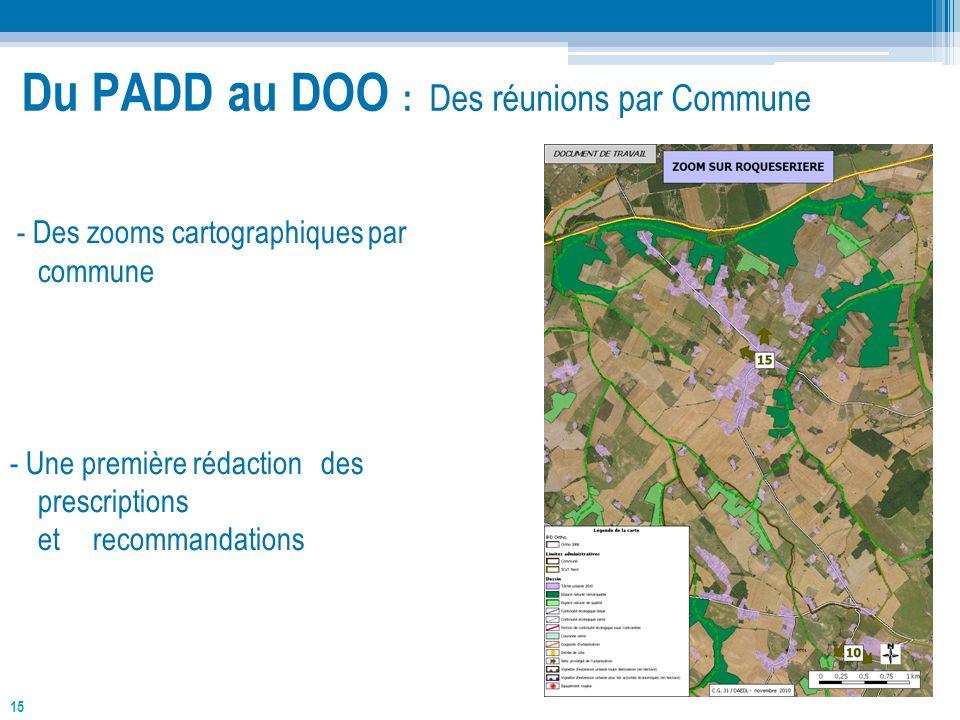 15 Du PADD au DOO : Des réunions par Commune - Des zooms cartographiques par commune - Une première rédaction des prescriptions et recommandations