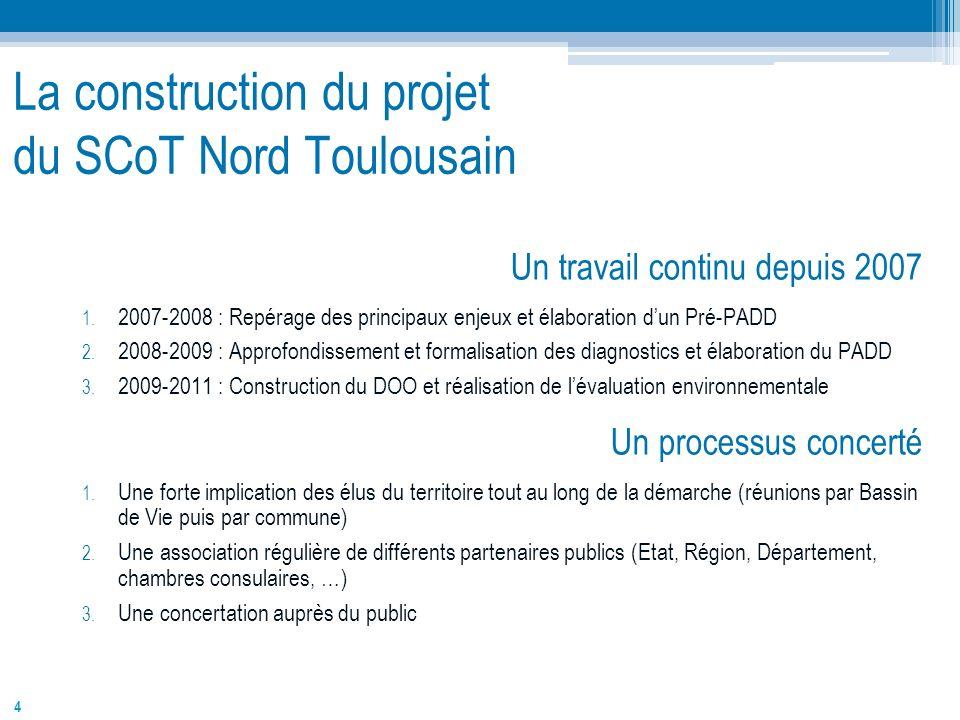4 La construction du projet du SCoT Nord Toulousain Un travail continu depuis 2007 1. 2007-2008 : Repérage des principaux enjeux et élaboration dun Pr