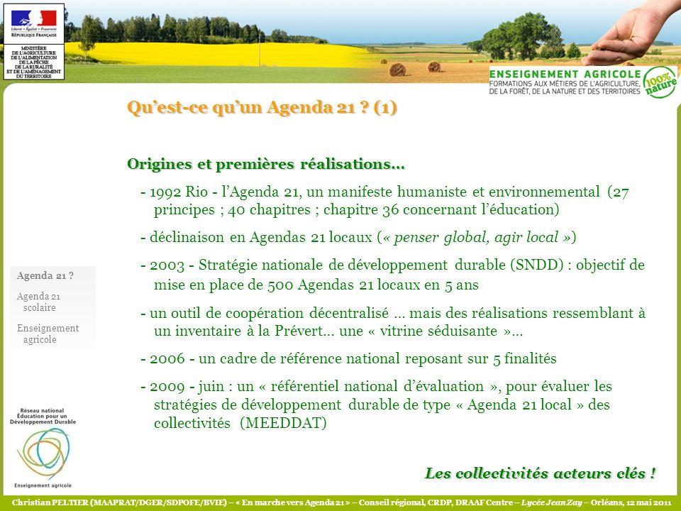Christian PELTIER (MAAPRAT/DGER/SDPOFE/BVIE) – « En marche vers Agenda 21 » – Conseil régional, CRDP, DRAAF Centre – Lycée Jean Zay – Orléans, 12 mai 2011 Quest-ce quun Agenda 21 .