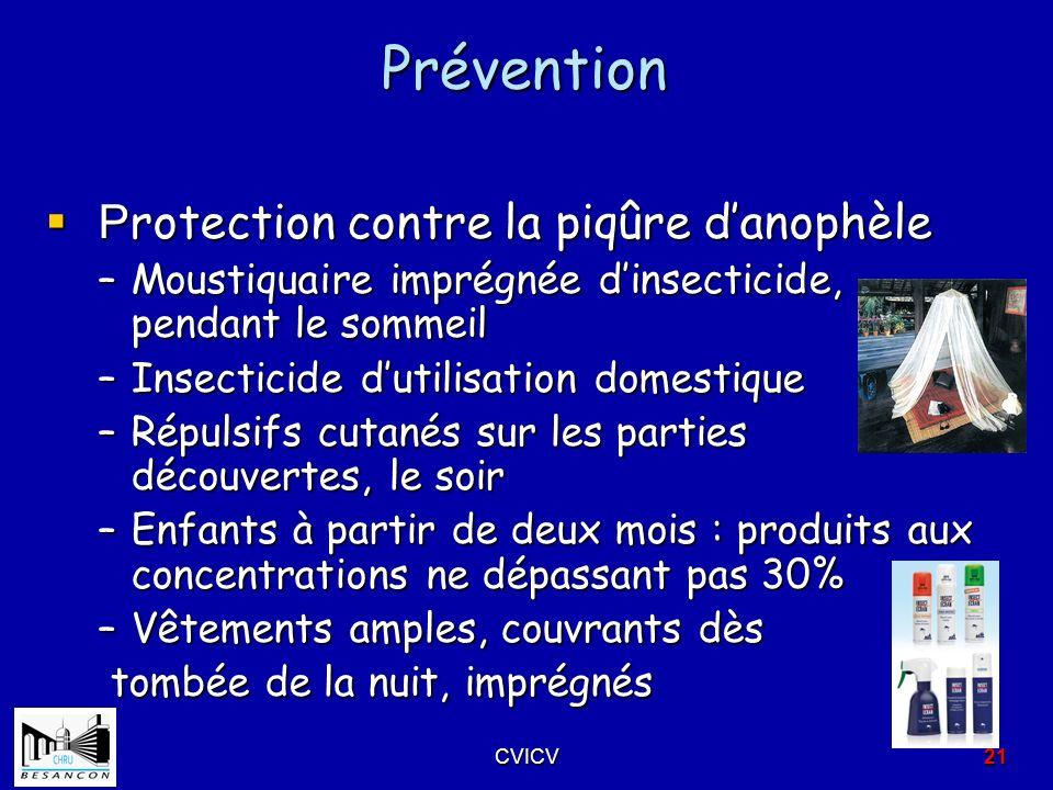 Prévention P rotection contre la piqûre danophèle P rotection contre la piqûre danophèle –Moustiquaire imprégnée dinsecticide, pendant le sommeil –Ins