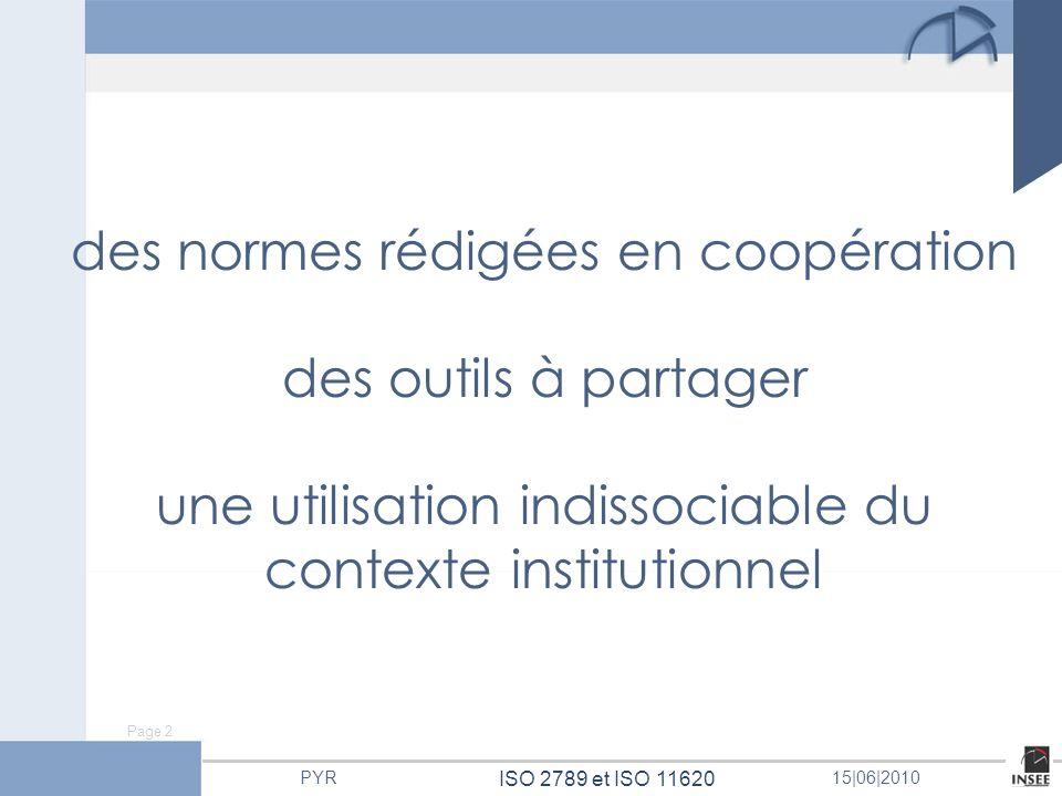 Page 2 ISO 2789 et ISO 11620 PYR15 06 2010 des normes rédigées en coopération des outils à partager une utilisation indissociable du contexte institut