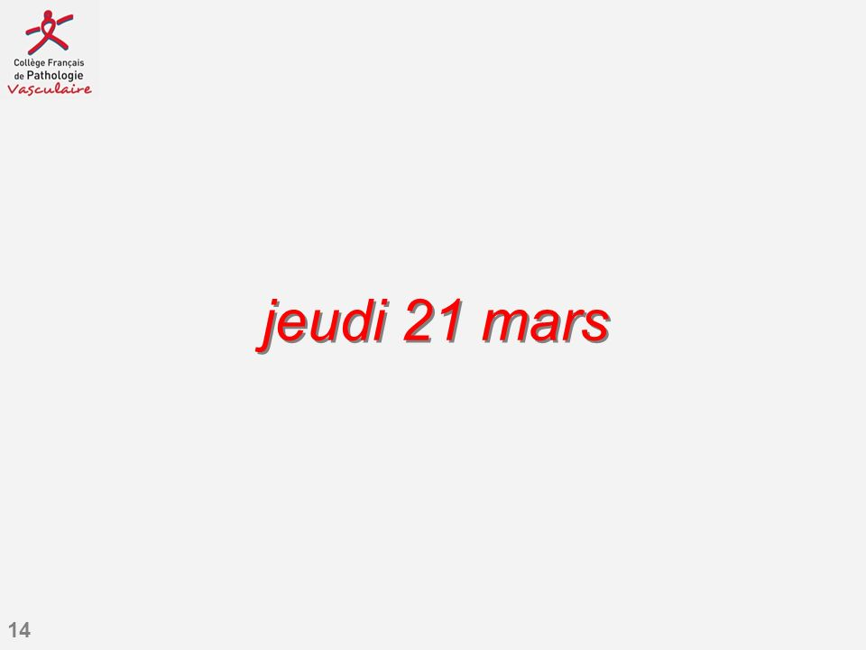 14 jeudi 21 mars