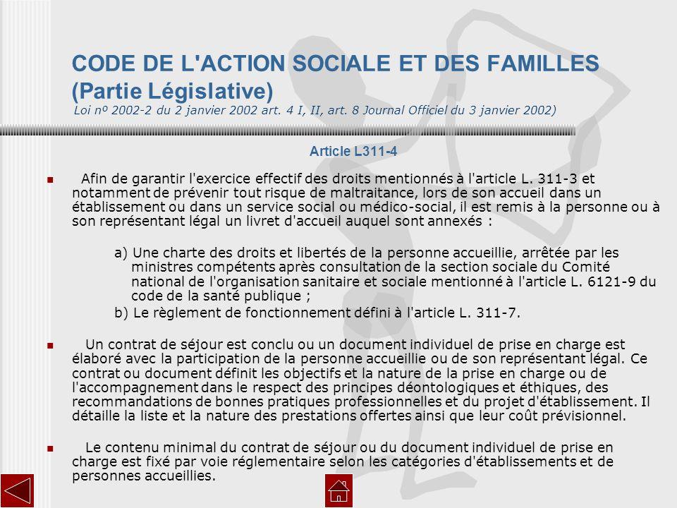 CODE DE L'ACTION SOCIALE ET DES FAMILLES (Partie Législative) Loi nº 2002-2 du 2 janvier 2002 art. 4 I, II, art. 8 Journal Officiel du 3 janvier 2002)